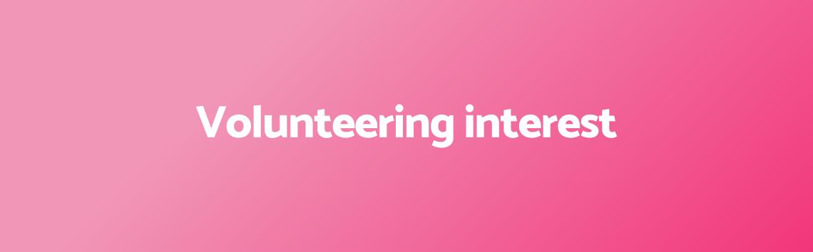 Volunteering interest